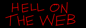 logo for hell on the web (title of the site handwritten digitally on a black background)